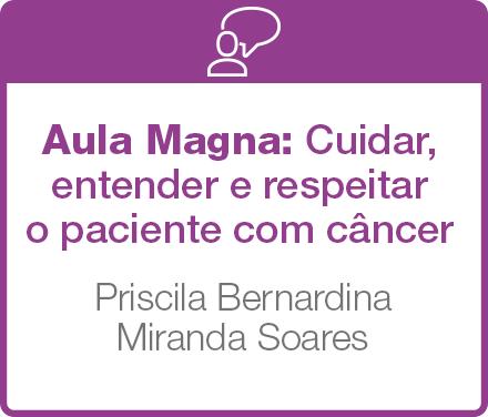 Aula Magna: Cuidar, entender e respeitar o paciente com câncer