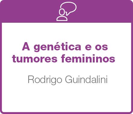 A genética e os tumores femininos.